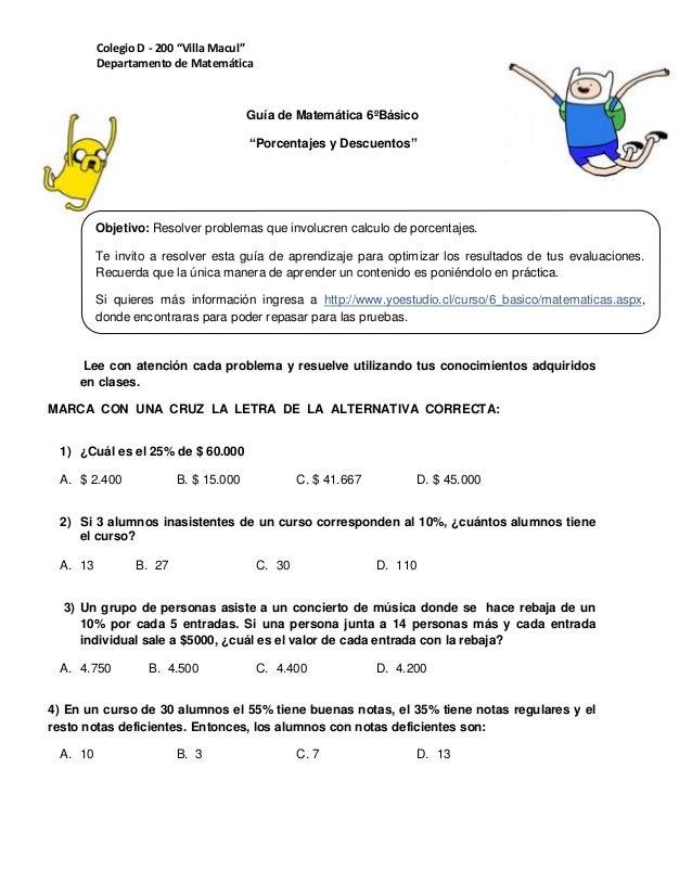 """Colegio D - 200 """"Villa Macul""""Departamento de MatemáticaGuía de Matemática 6ºBásico""""Porcentajes y Descuentos""""Lee con atenci..."""