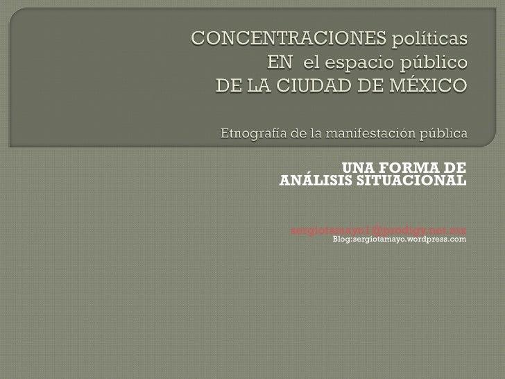 UNA FORMA DE ANÁLISIS SITUACIONAL [email_address] Blog:sergiotamayo.wordpress.com