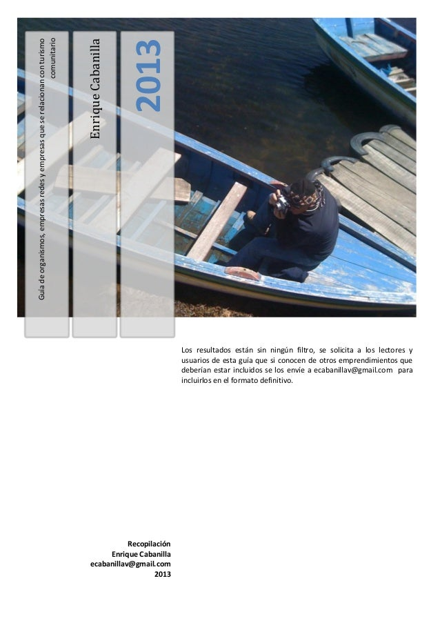 EnriqueCabanilla 2013 Guíadeorganismos,empresasredesyempresasqueserelacionanconturismo comunitario Los resultados están si...