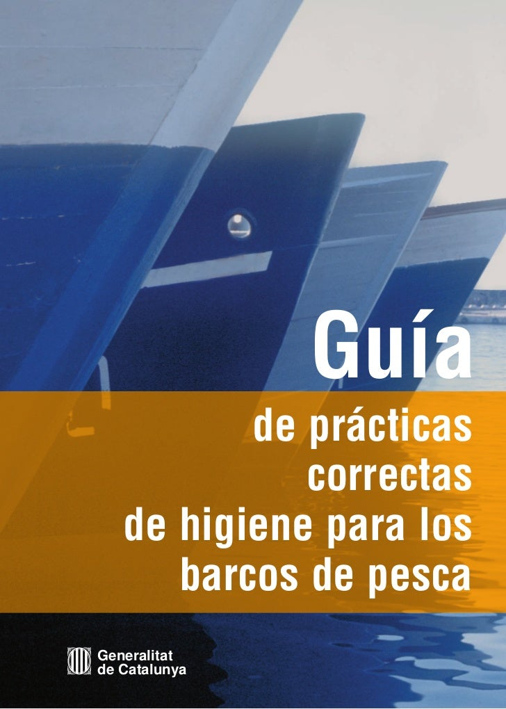 Guía          de prácticas             correctas   de higiene para los      barcos de pescaGeneralitatde Catalunya