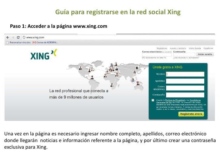 Guía para registrarse en la red social Xing<br />Paso 1: Acceder a la página www.xing.com<br />Una vez en la página es nec...