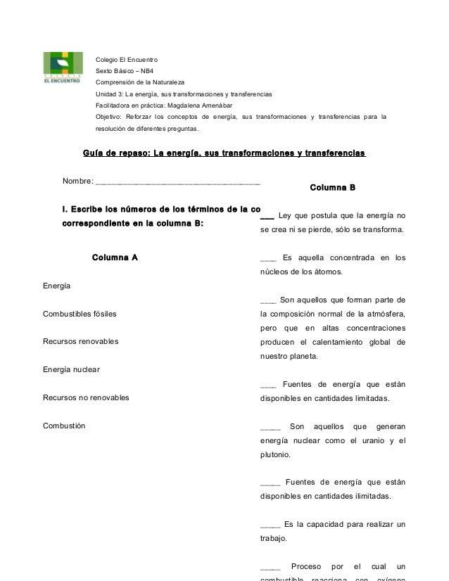 Colegio El Encuentro              Sexto Básico – NB4              Comprensión de la Naturaleza              Unidad 3: La e...