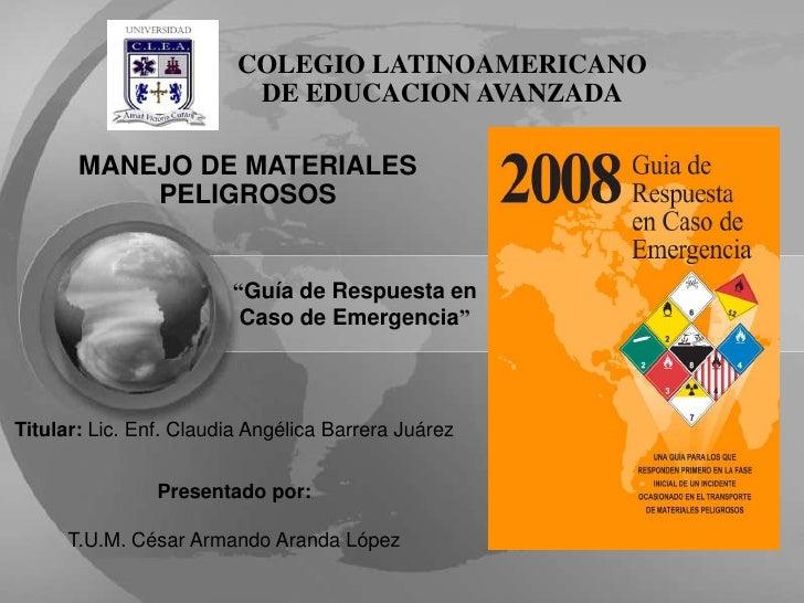 COLEGIO LATINOAMERICANO                           DE EDUCACION AVANZADA         MANEJO DE MATERIALES            PELIGROSOS...