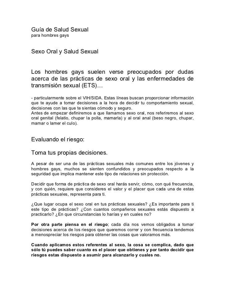 Guía de Salud Sexualpara hombres gaysSexo Oral y Salud SexualLos hombres gays suelen verse preocupados por dudasacerca de ...