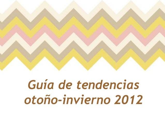 Guía de tendenciasotoño-invierno 2012