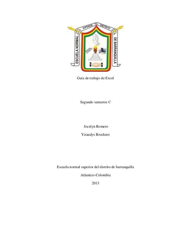 Guía de trabajo de Excel Segundo semestre C Jocelyn Romero Yiraudys Brochero Escuela normal superior del distrito de barra...