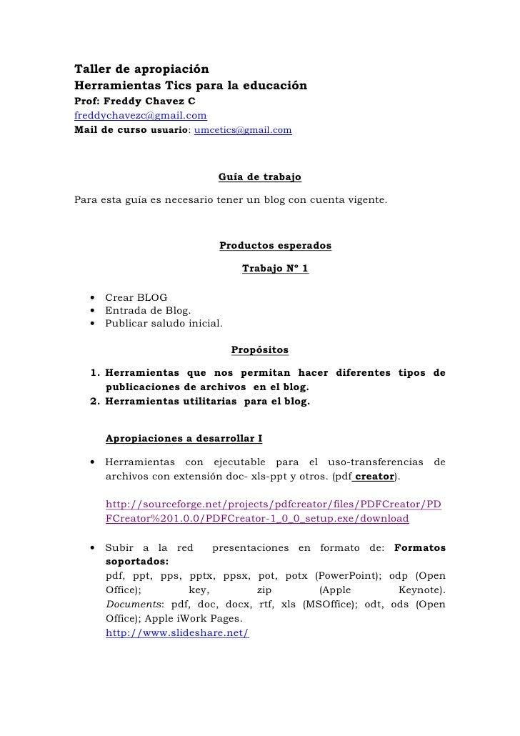 Taller de apropiación Herramientas Tics para la educación Prof: Freddy Chavez C freddychavezc@gmail.com Mail de curso usua...