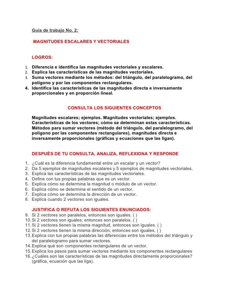 Guía de trabajo No. 2:       MAGNITUDES ESCALARES Y VECTORIALES        LOGROS:  1. Diferencia e identifica las magnitudes ...