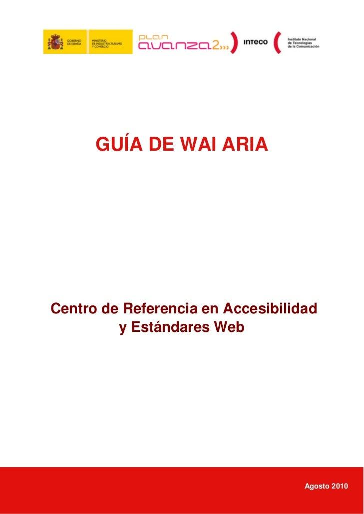 GUÍA DE WAI ARIACentro de Referencia en Accesibilidad         y Estándares Web                                   Agosto 2010
