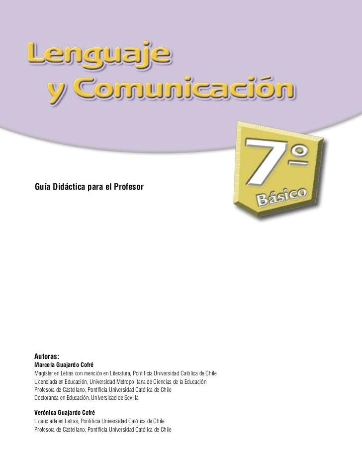 Guía Didáctica para el ProfesorAutoras:Marcela Guajardo CofréMagíster en Letras con mención en Literatura, Pontificia Univ...