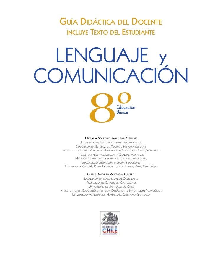 GUÍA DIDÁCTICA DEL DOCENTE      INCLUYE           TEXTO DEL ESTUDIANTE  LENGUAJE yCOMUNICACIÓN                      8º    ...