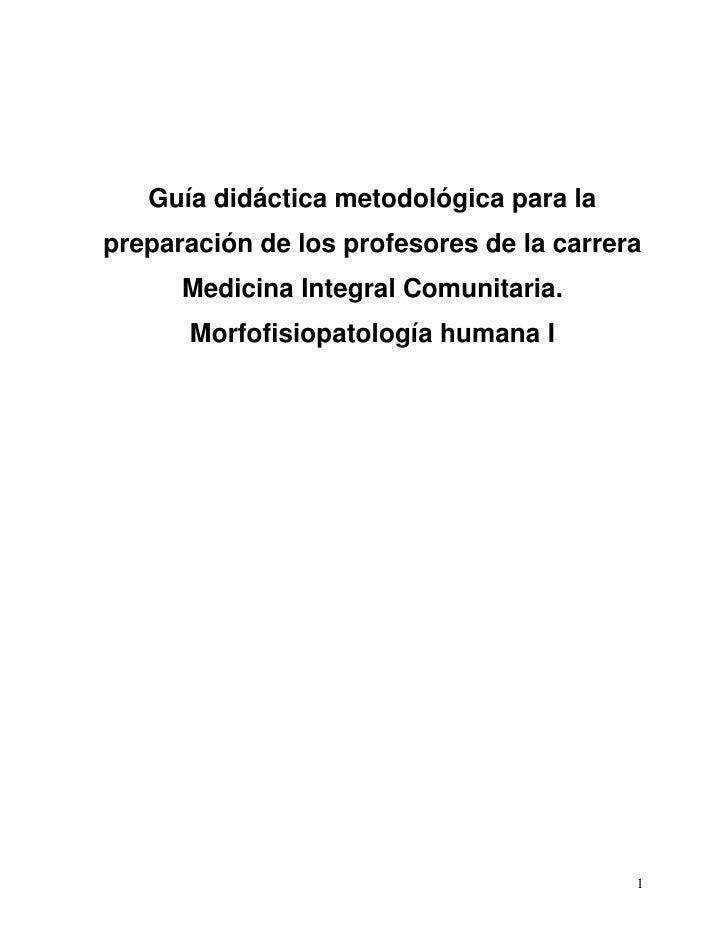 Guía didáctica del profesor: morfofisiopatologia humana 1