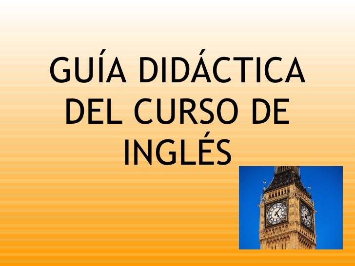 GUÍA DIDÁCTICA DEL CURSO DE INGLÉS
