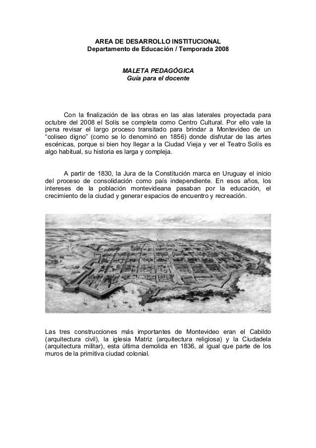 AREA DE DESARROLLO INSTITUCIONAL  Departamento de Educación / Temporada 2008  MALETA PEDAGÓGICA  Guía para el docente  Con...