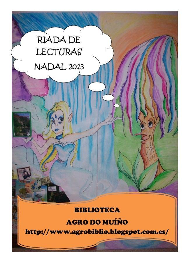 RIADA DE LECTURAS NADAL 2013  BIBLIOTECA AGRO DO MUÍÑO http://www.agrobiblio.blogspot.com.es/