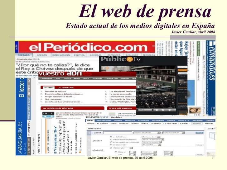 El web de prensa   Estado actual de los medios digitales en España Javier Guallar, abril 2008
