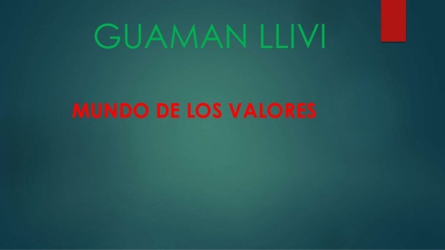 GUAMAN LLIVI MUNDO DE LOS VALORES