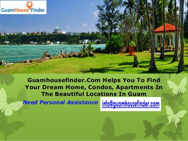 Guamhousefinder.Com Helps You To FindYour Dream Home, Condos, Apartments In    The Beautiful Locations In GuamNeed Persona...