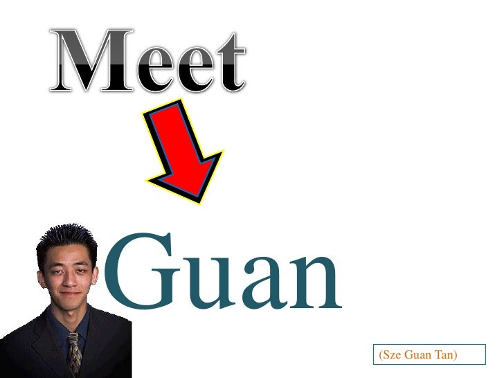 Meet<br />Guan<br />(Sze Guan Tan)<br />