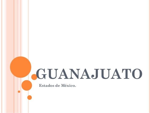 GUANAJUATOEstados de México.