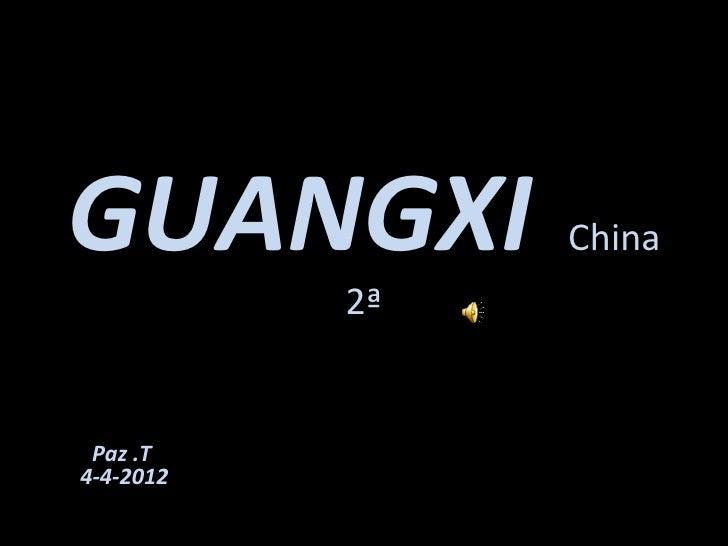 GUANGXI         China           2ª Paz .T4-4-2012