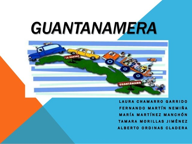 GUANTANAMERA        LAURA CHAMARRO GARRIDO        FERNANDO MARTÍN NEMIÑA        MARÍA MARTÍNEZ MANCHÓN        TAMARA MORIL...