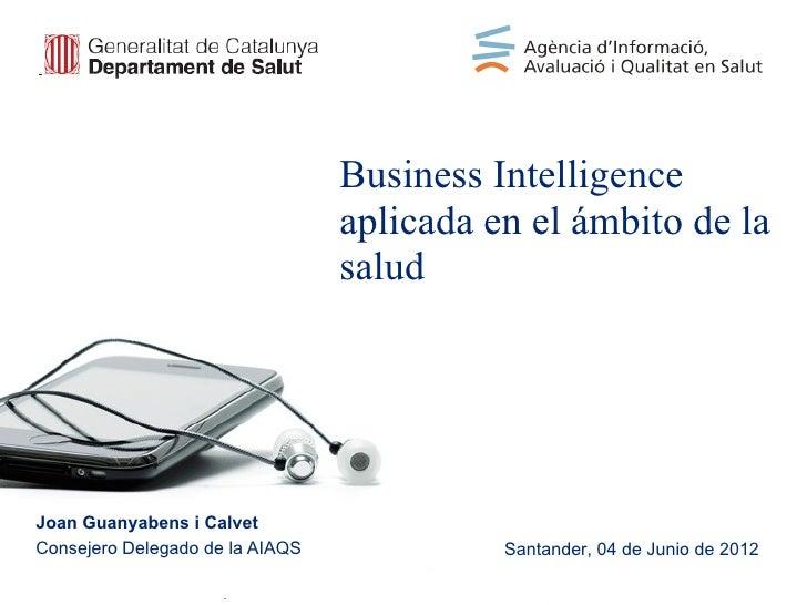Business Intelligence                                 aplicada en el ámbito de la                                 saludJoa...