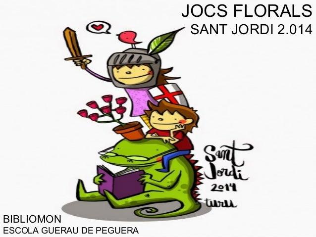 JOCS FLORALS SANT JORDI 2.014 BIBLIOMON ESCOLA GUERAU DE PEGUERA