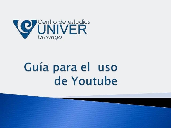 Guía para el  uso de Youtube<br />