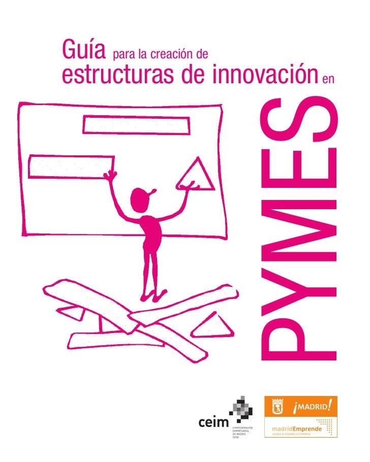 Guía para la creación deestructuras de innovación en                    PYMES
