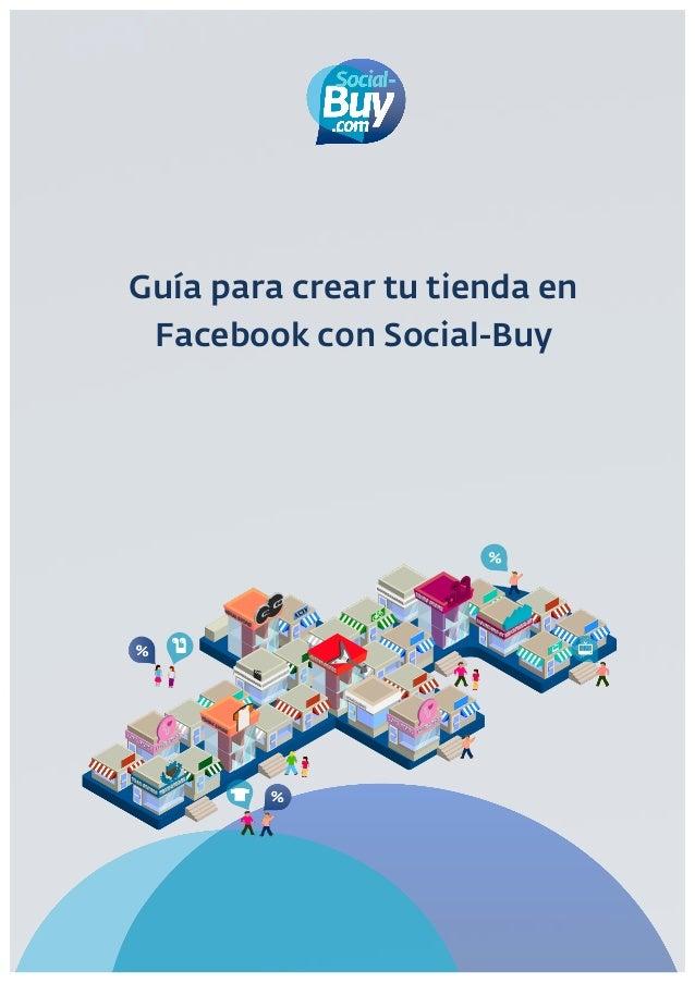 Guía para crear tu tienda en        Facebook con Social-Buy        ...
