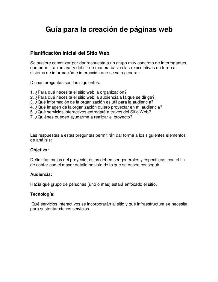 Guía para la creación de páginas webPlanificación Inicial del Sitio WebSe sugiere comenzar por dar respuesta a un grupo mu...