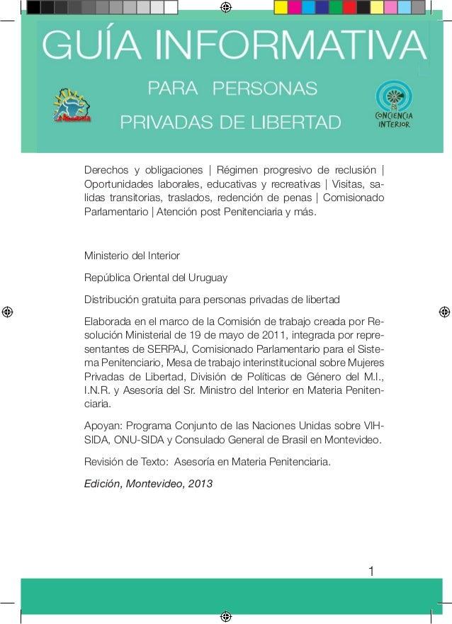 1 GUÍA INFORMATIVA PARA PERSONAS PRIVADAS DE LIBERTAD Derechos y obligaciones | Régimen progresivo de reclusión | Oportuni...