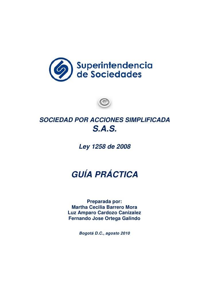 SOCIEDAD POR ACCIONES SIMPLIFICADA                 S.A.S.           Ley 1258 de 2008        GUÍA PRÁCTICA              Pre...