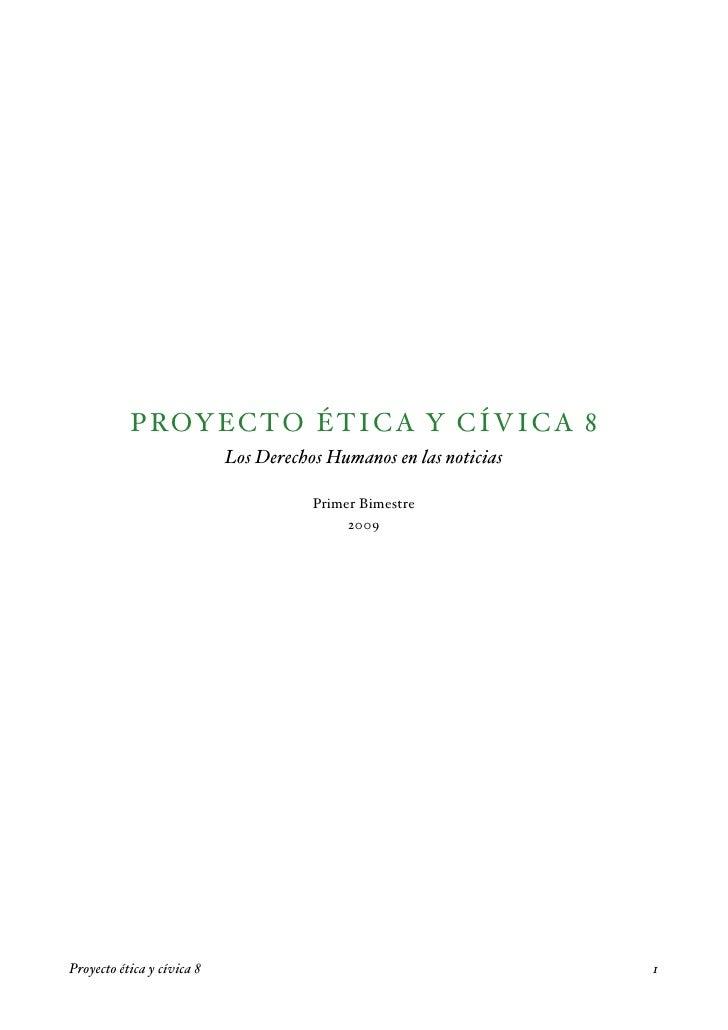 P ROYECTO ÉTICA Y CÍVICA 8                              Los Derechos Humanos en las noticias                              ...
