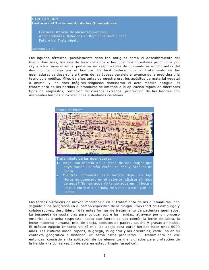 CAPITULO UNO  Historia del Tratamiento de las Quemaduras        Fechas Históricas de Mayor Importancia       Antecendentes...