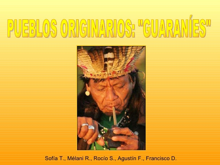 """PUEBLOS ORIGINARIOS: """"GUARANÍES"""" Sofía T., Mélani R., Rocío S., Agustín F., Francisco D."""