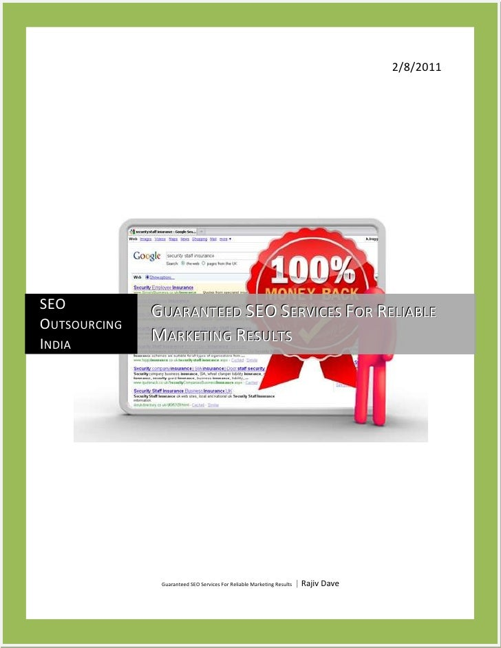 2/8/2011Guaranteed SEO Services For Reliable Marketing Results | Rajiv DavecentercenterSEO Outsourcing IndiaGuaranteed SEO...