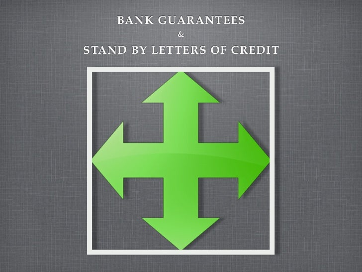 BANK GUARANTEES               &  STAND BY LETTERS OF CREDIT            www.thebenche.com