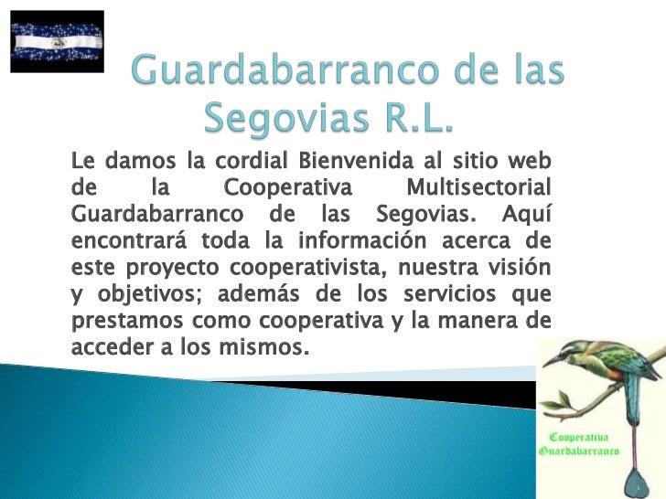 Guardabarranco de las Segovias R.L.<br />Le damos la cordial Bienvenida al sitio web de la Cooperativa Multisectorial G...