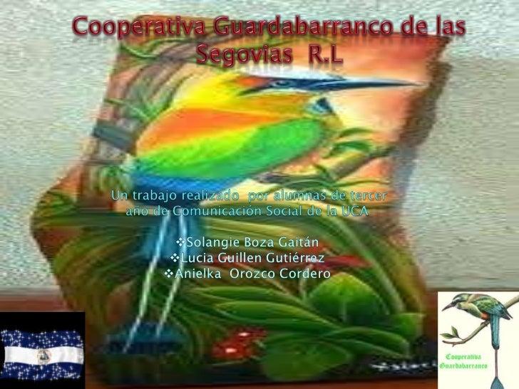 Cooperativa Guardabarranco de las Segovias R.L<br />Cooperativa Guardabarranco de las Segovias  R.L <br />Un trabajo reali...