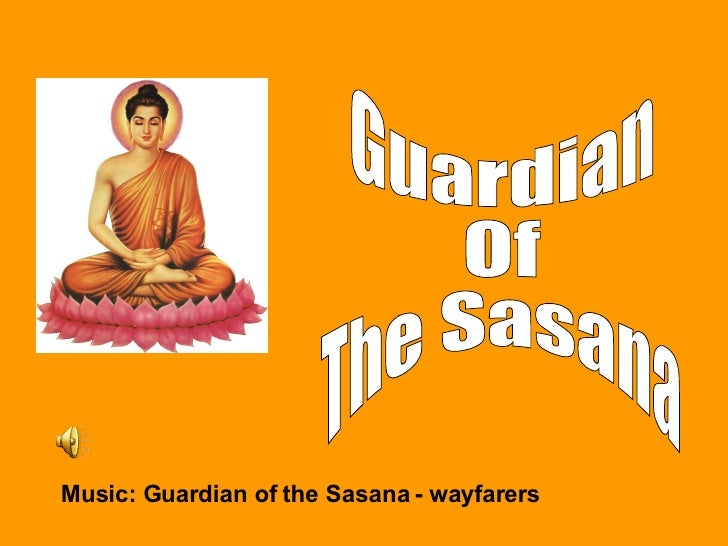 Guardian Of The Sasana ( Music: Wayfarer)