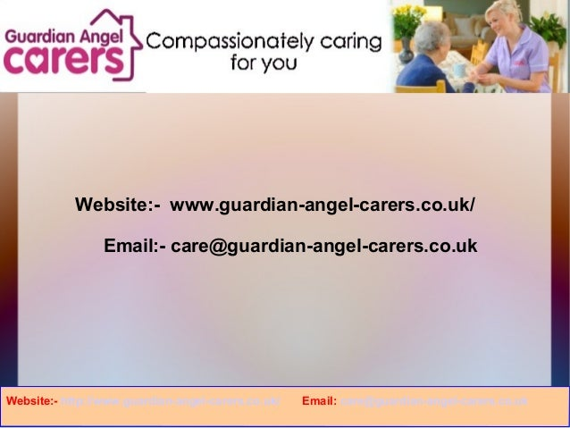 Website:- www.guardian-angel-carers.co.uk/Email:- care@guardian-angel-carers.co.ukWebsite:- http://www.guardian-angel-care...