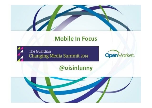 Guardian Changing Media Summit - Mobile In Focus