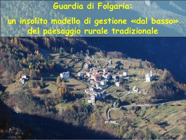 Guardia di Folgaria:un insolito modello di gestione «dal basso»del paesaggio rurale tradizionale