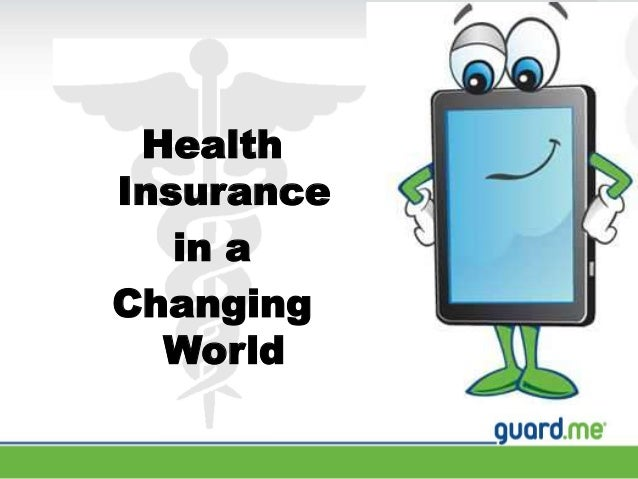 Health Insurance in a Changing World