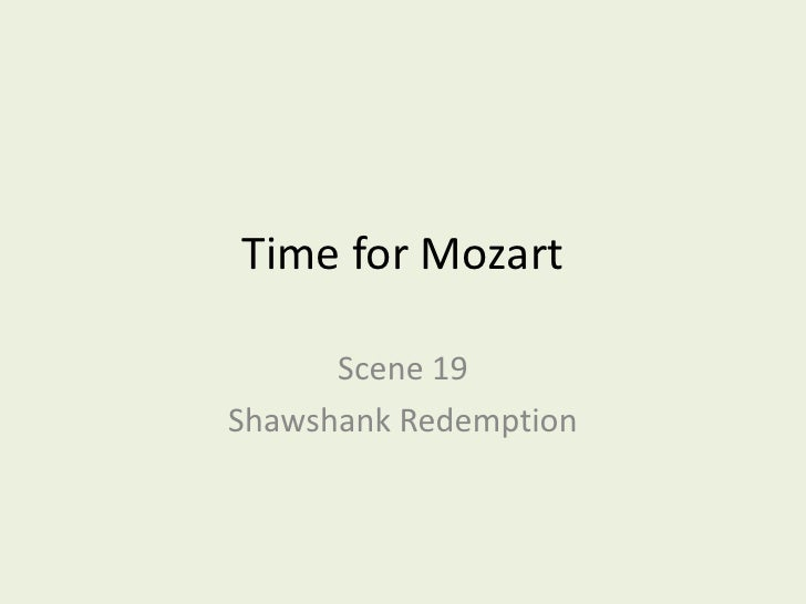 Time for Mozart        Scene 19 Shawshank Redemption