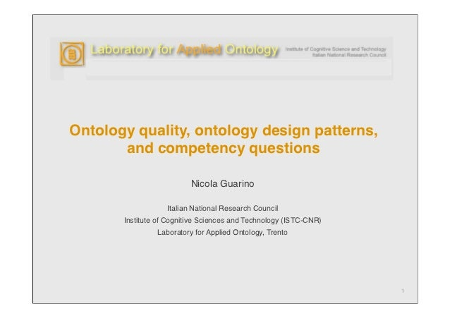 Ontology quality, ontology design patterns,       and competency questions                          Nicola Guarino        ...