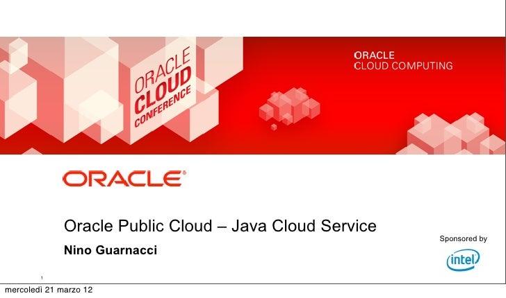 Oracle Public Cloud: Oracle Java Cloud Service, by Nino Guarnacci