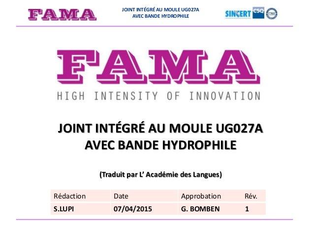 JOINT INTÉGRÉ AU MOULE UG027A AVEC BANDE HYDROPHILE JOINT INTÉGRÉ AU MOULE UG027A AVEC BANDE HYDROPHILE (Traduit par L' Ac...